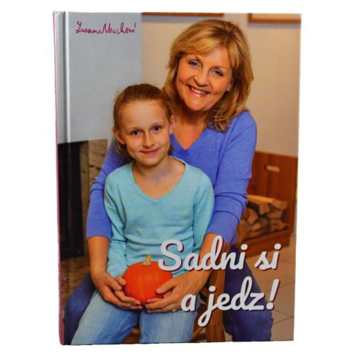 "Druhá kuchárska kniha Zuzany Machovej ""Sadni si a jedz!"""